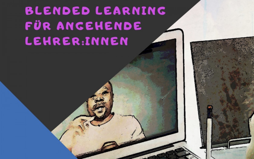 Blended Learning – Ein Leitfaden